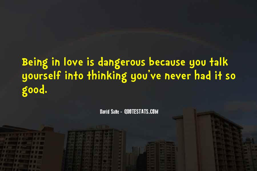 Quotes About Love Is Dangerous #248458