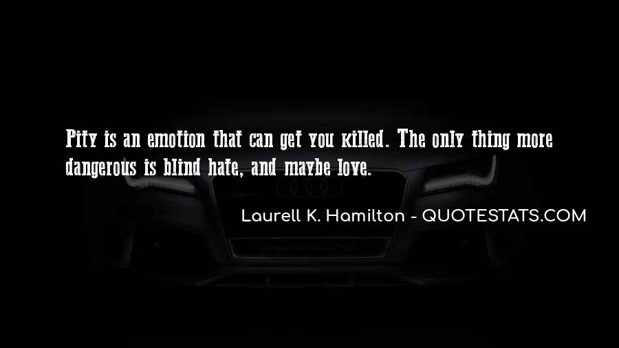 Quotes About Love Is Dangerous #250095