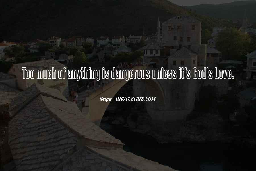 Quotes About Love Is Dangerous #256031