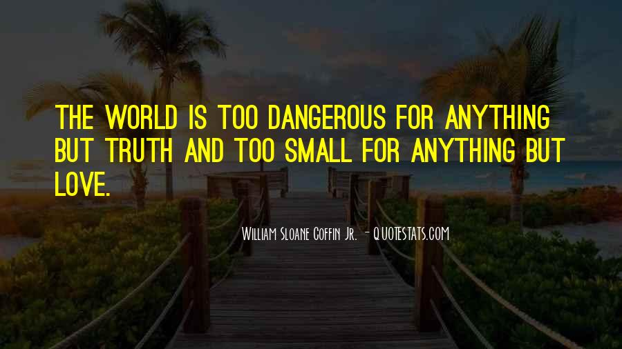 Quotes About Love Is Dangerous #287732
