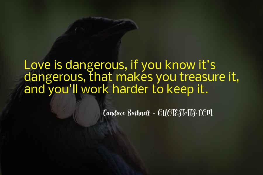 Quotes About Love Is Dangerous #372864