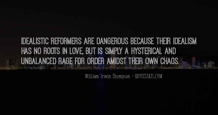 Quotes About Love Is Dangerous #373137
