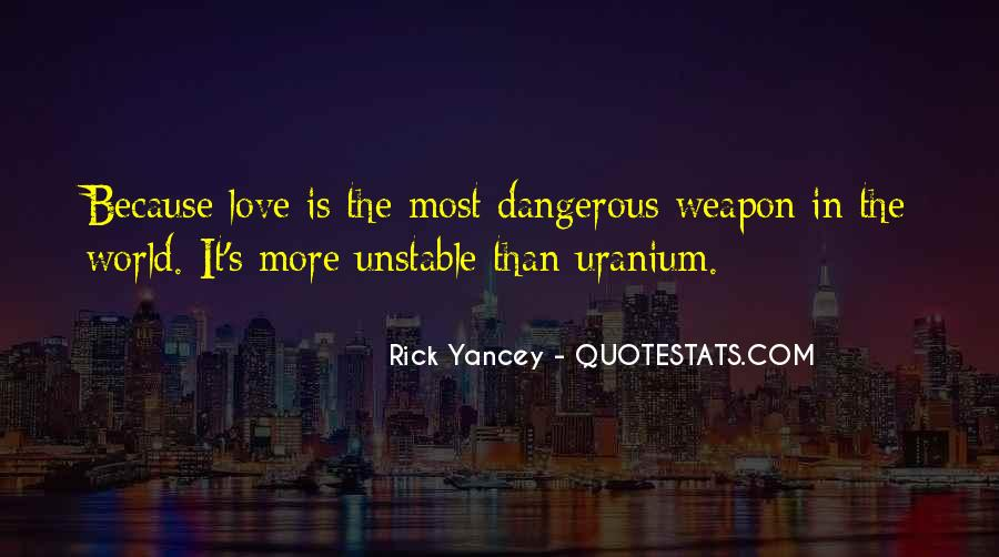 Quotes About Love Is Dangerous #380704