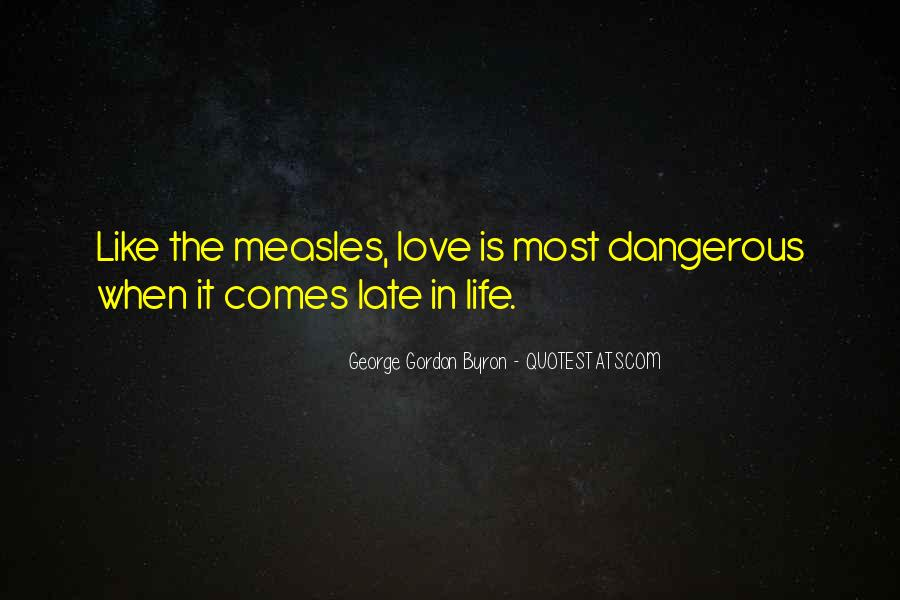 Quotes About Love Is Dangerous #434324