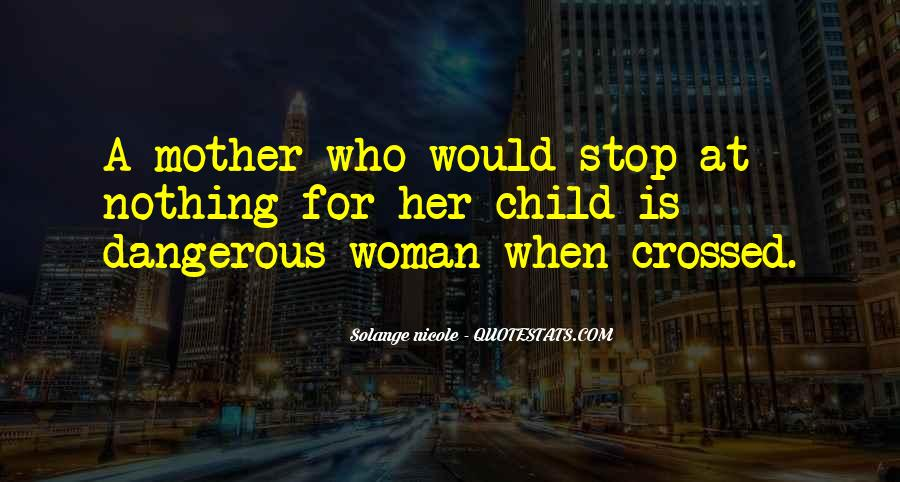 Quotes About Love Is Dangerous #439690