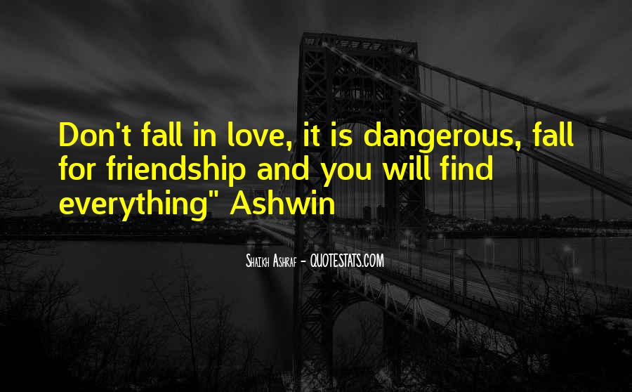 Quotes About Love Is Dangerous #464816