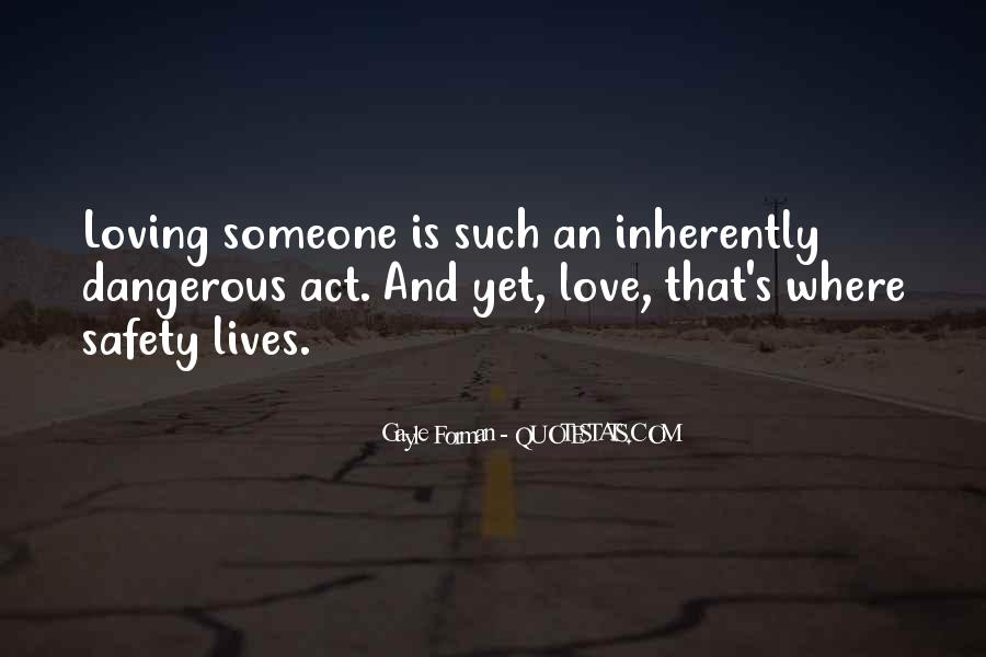 Quotes About Love Is Dangerous #602321