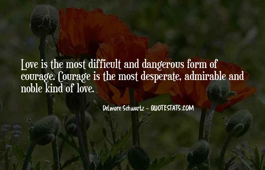 Quotes About Love Is Dangerous #605263