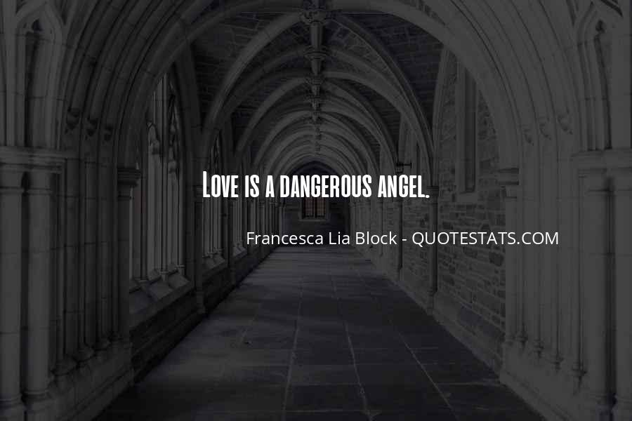 Quotes About Love Is Dangerous #815113