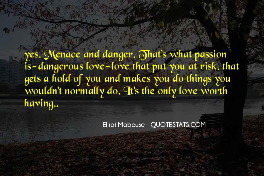 Quotes About Love Is Dangerous #907442