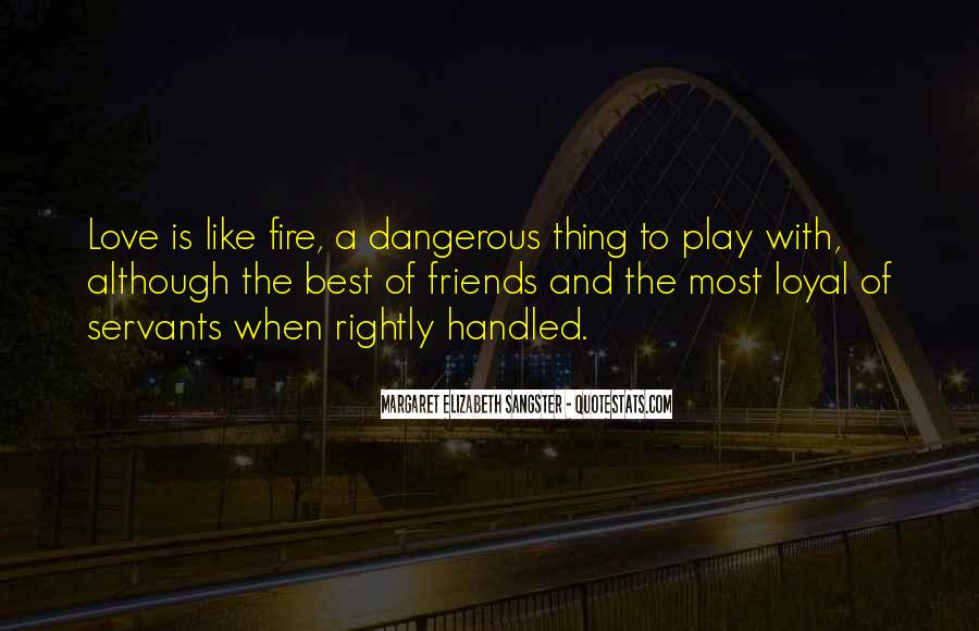 Quotes About Love Is Dangerous #925740