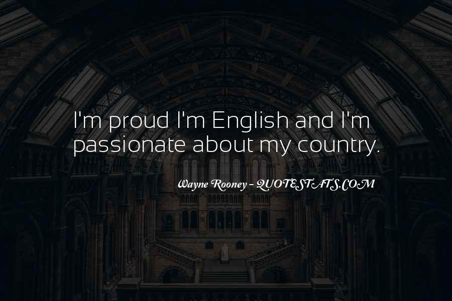 Quotes About Proud Of Your Country #1480372