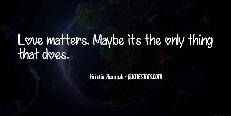 Quotes About What Matters In Love #12981