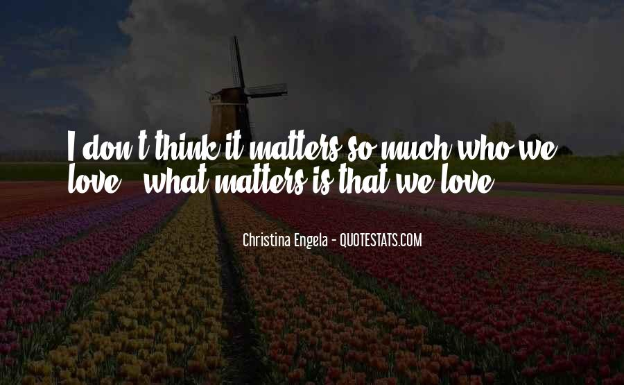 Quotes About What Matters In Love #162981