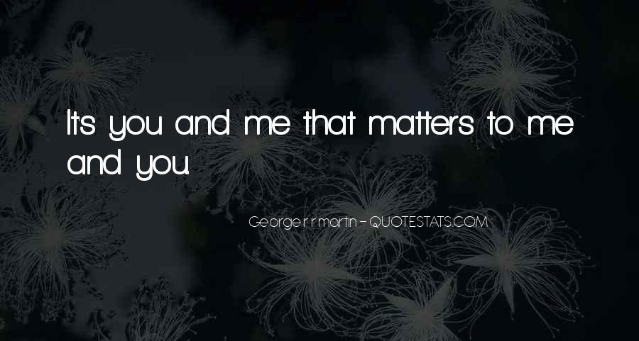 Quotes About What Matters In Love #353159