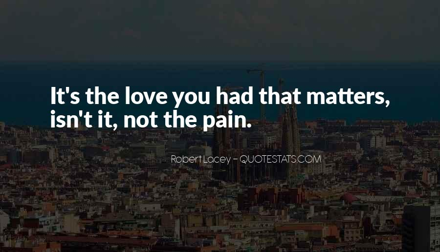 Quotes About What Matters In Love #52225