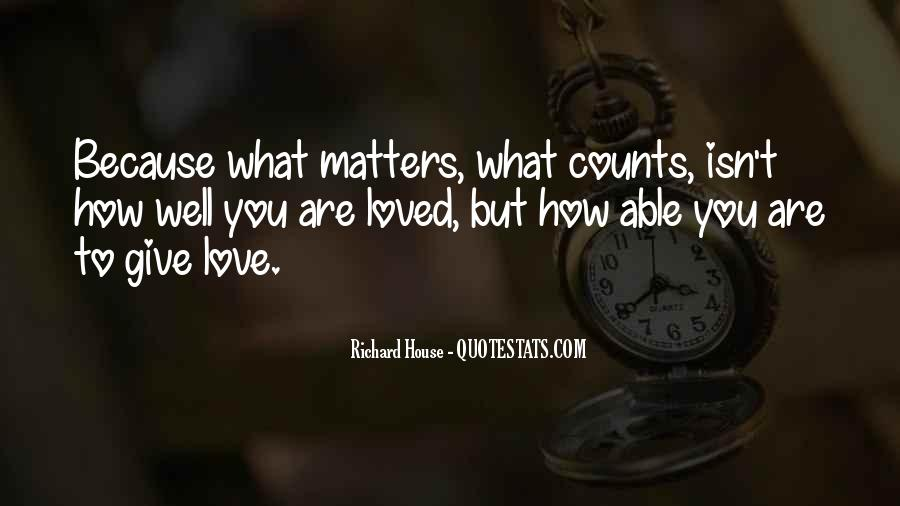 Quotes About What Matters In Love #74853