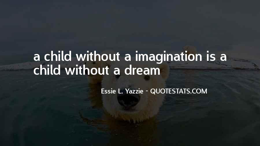 Quotes About A Child's Imagination #1557587
