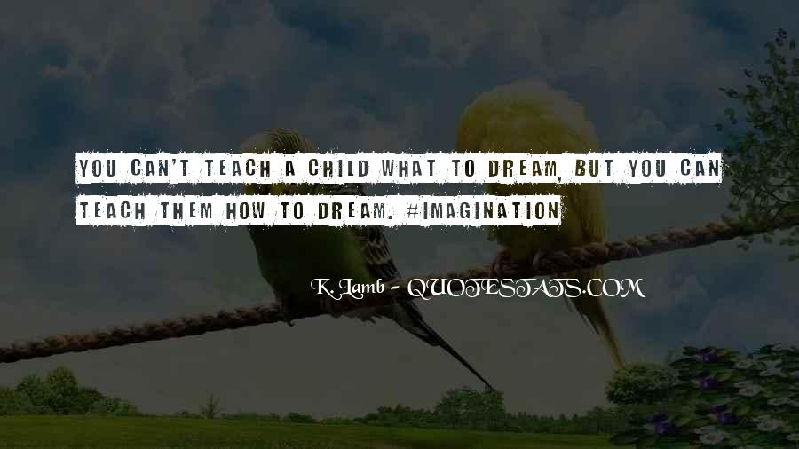 Quotes About A Child's Imagination #288527