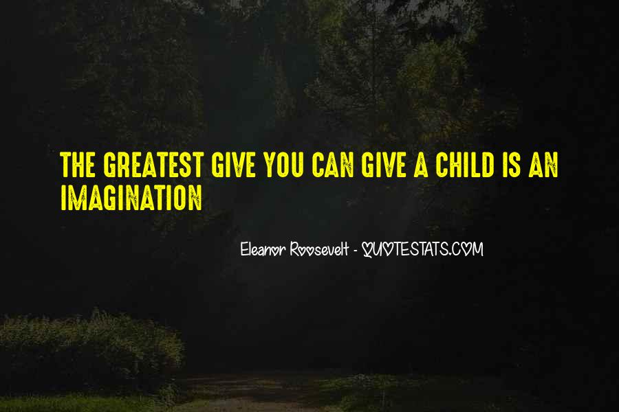 Quotes About A Child's Imagination #583994