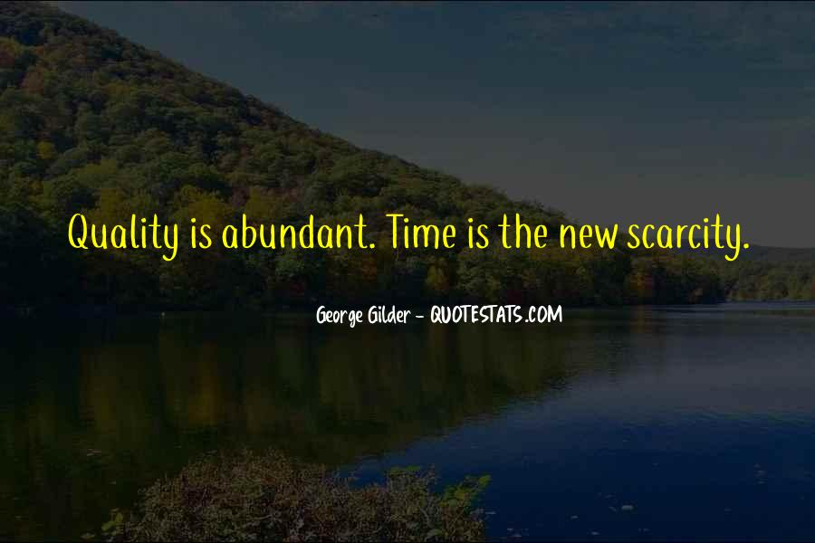 Quotes About Scarcity Of Time #1455537