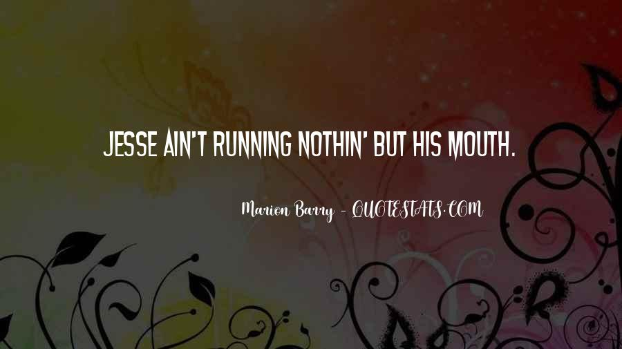 Quotes About Running Your Mouth Too Much #614315