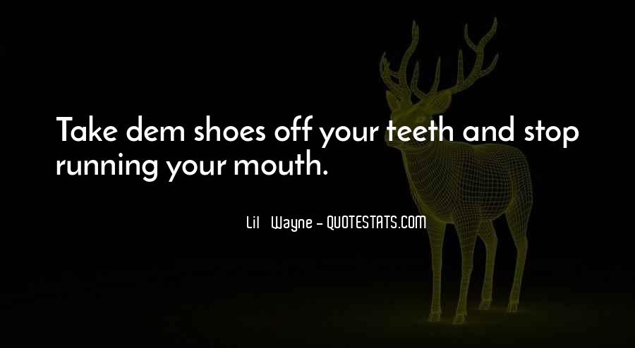Quotes About Running Your Mouth Too Much #918287