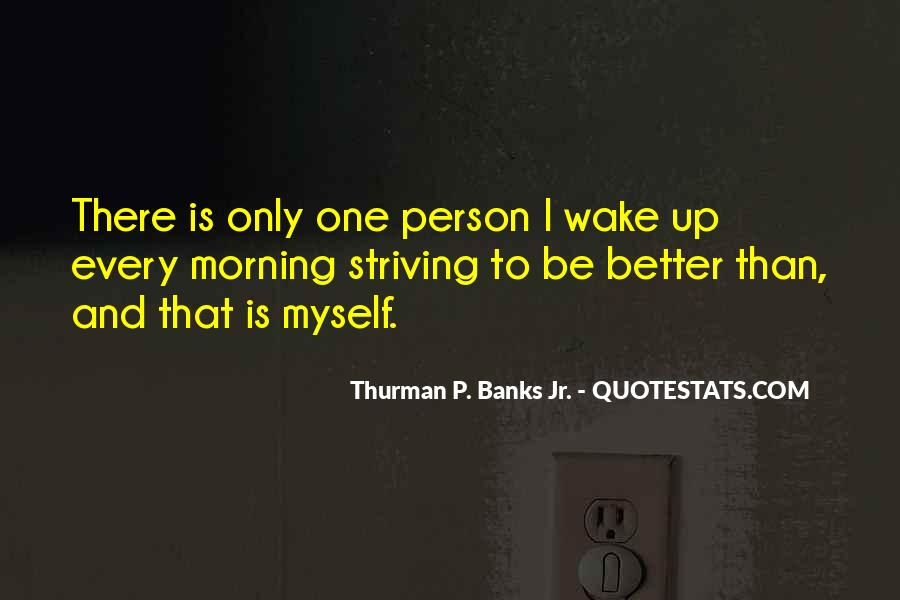 Quotes About Striving For Better #108154