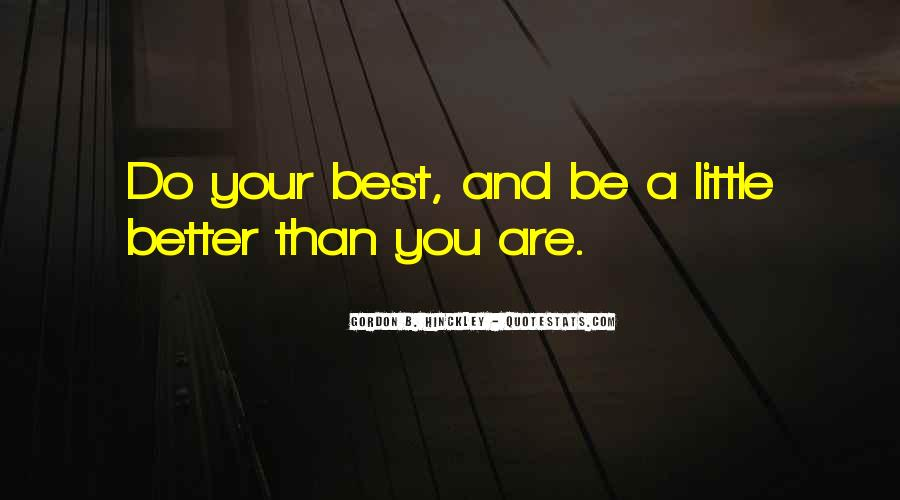 Quotes About Striving For Better #1624306