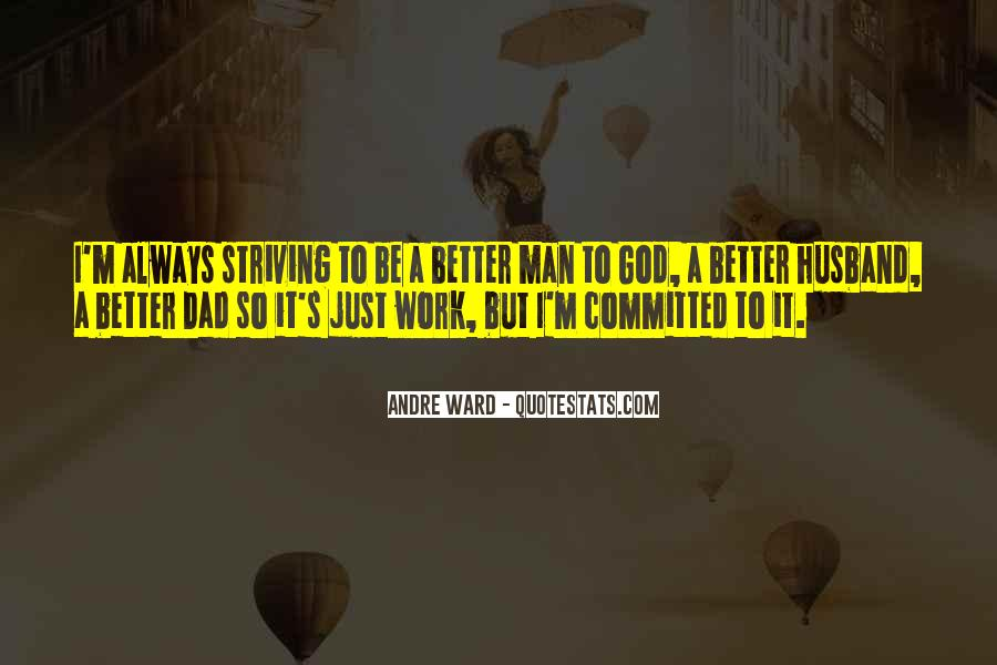 Quotes About Striving For Better #1803668