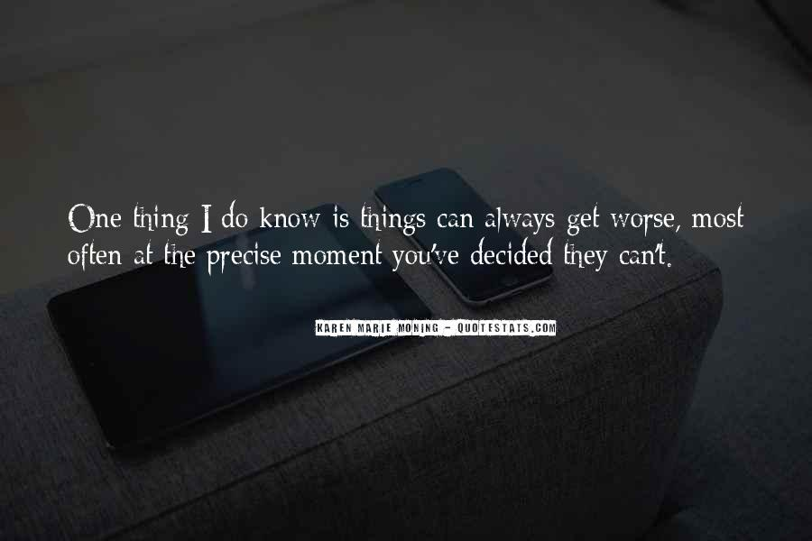 Quotes About Things Getting Worse #168365