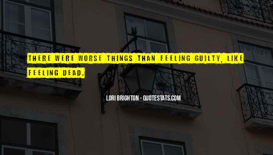 Quotes About Things Getting Worse #234976
