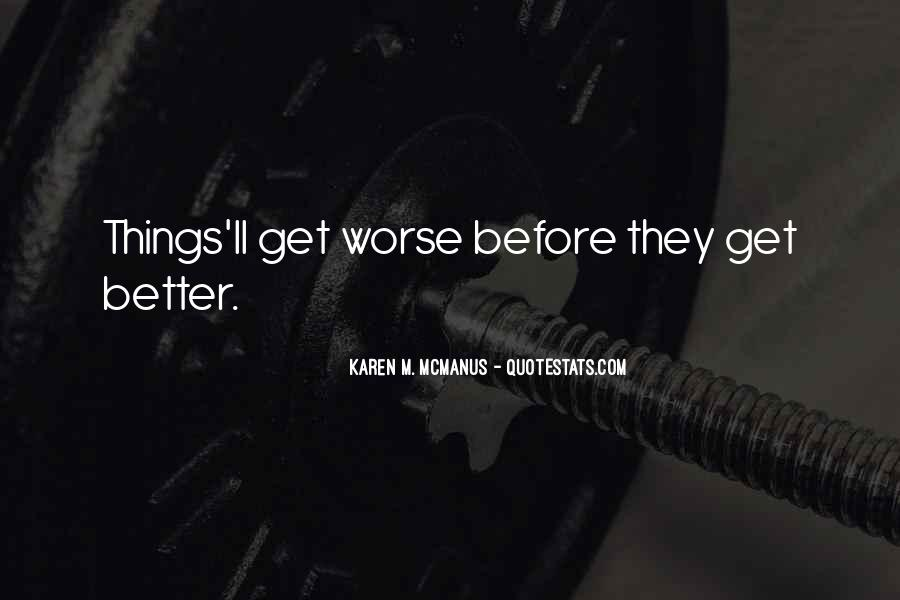 Quotes About Things Getting Worse #294341