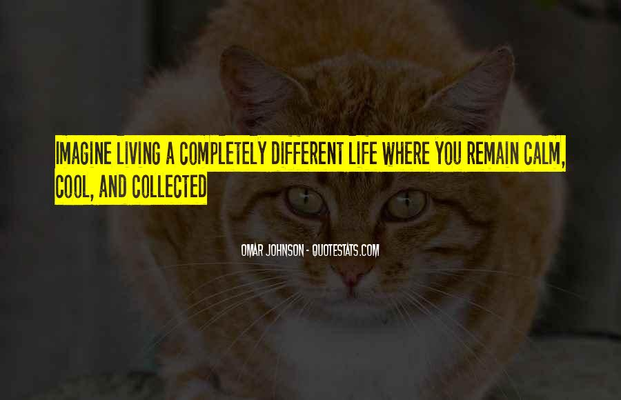 Quotes About Living Completely #924651