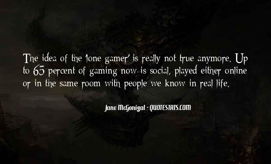 Quotes About Gaming And Life #1426542