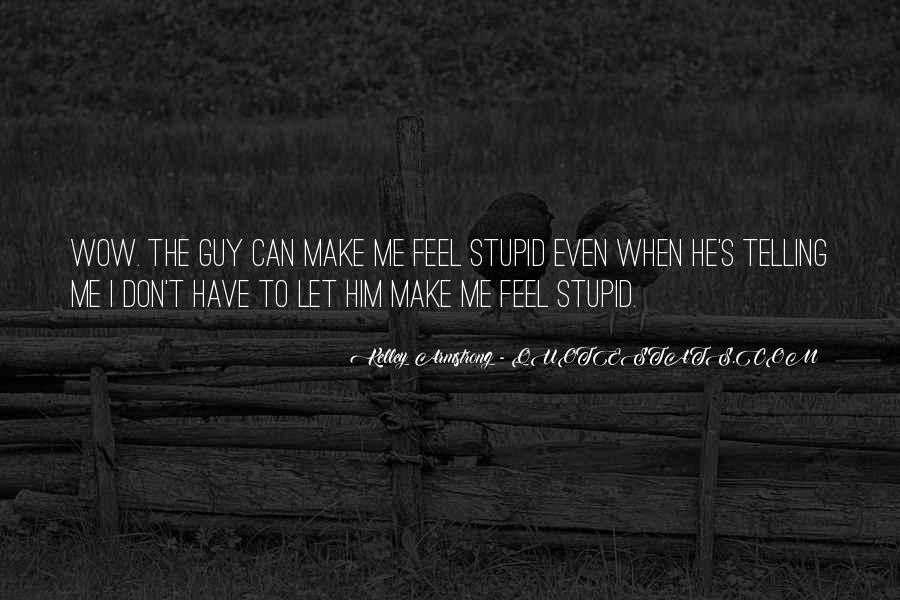 Quotes About Not Telling How You Feel #153436