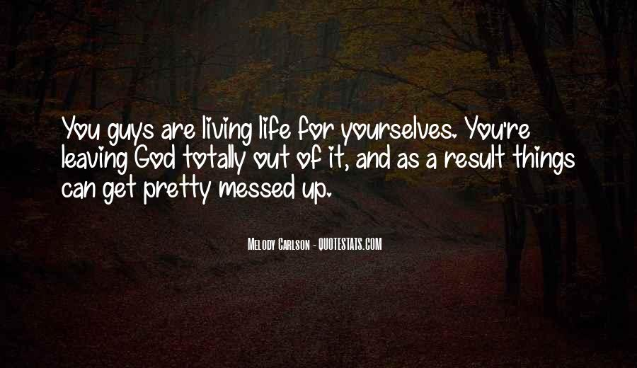 Quotes About Messed Life #1467224