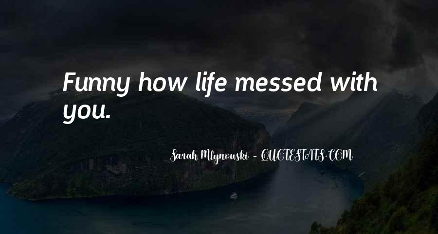 Quotes About Messed Life #1763914