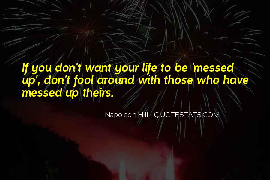 Quotes About Messed Life #405253