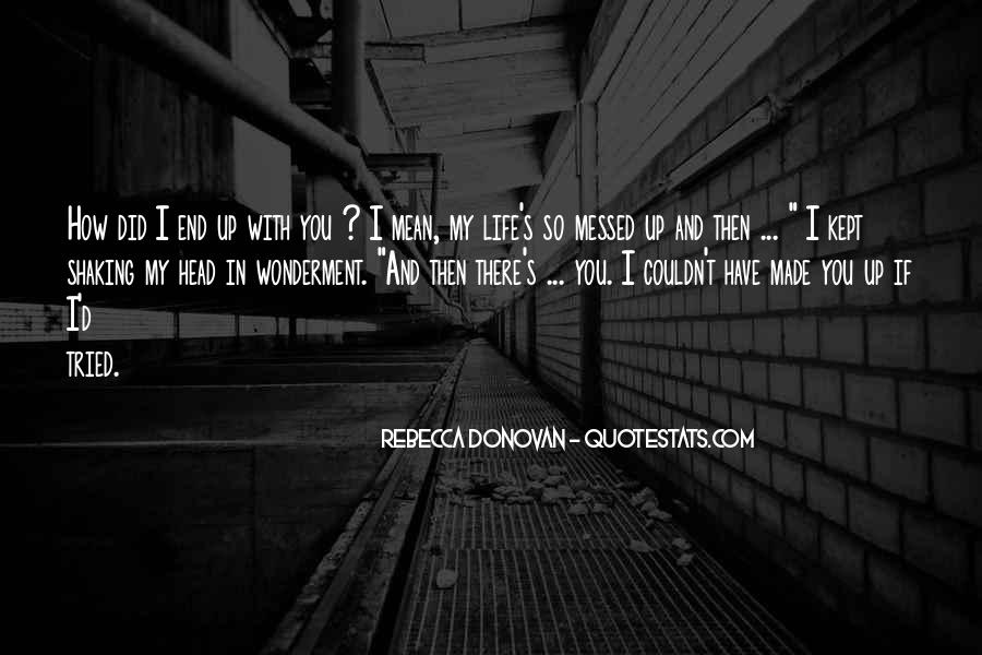Quotes About Messed Life #519216