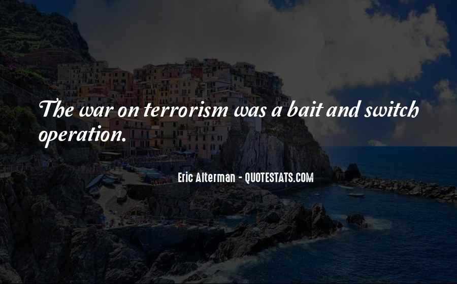 Quotes About Terrorism #119782