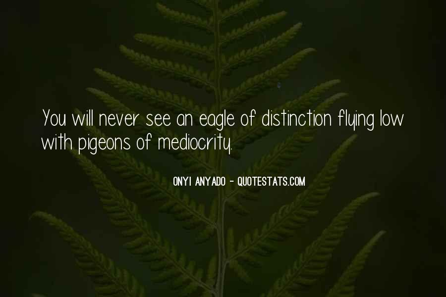 Quotes About Eagles And Pigeons #487634