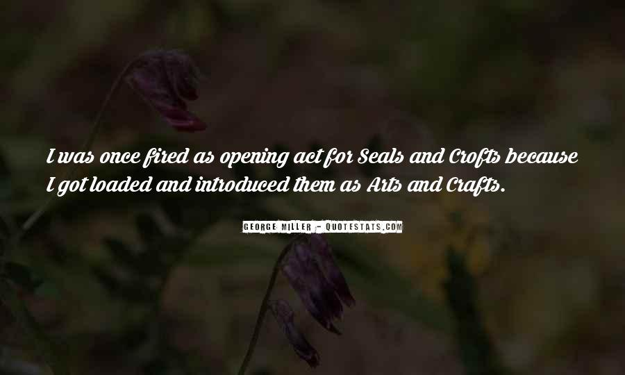 Quotes About Arts And Crafts #1500232