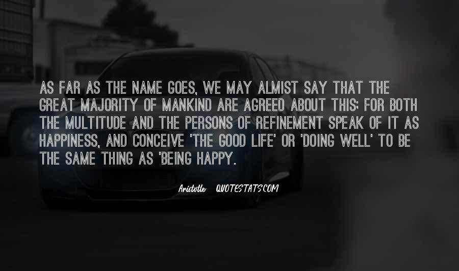 Quotes About Life Being Good And Happiness #1046758
