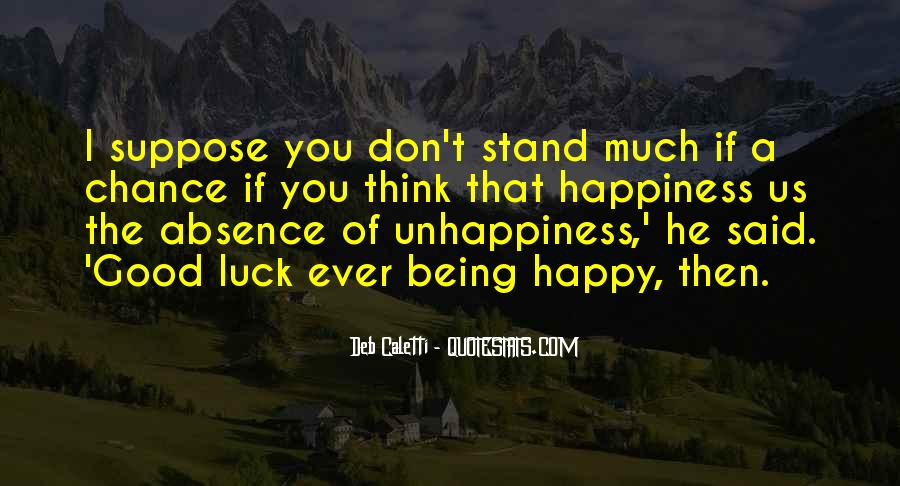Quotes About Life Being Good And Happiness #1341883