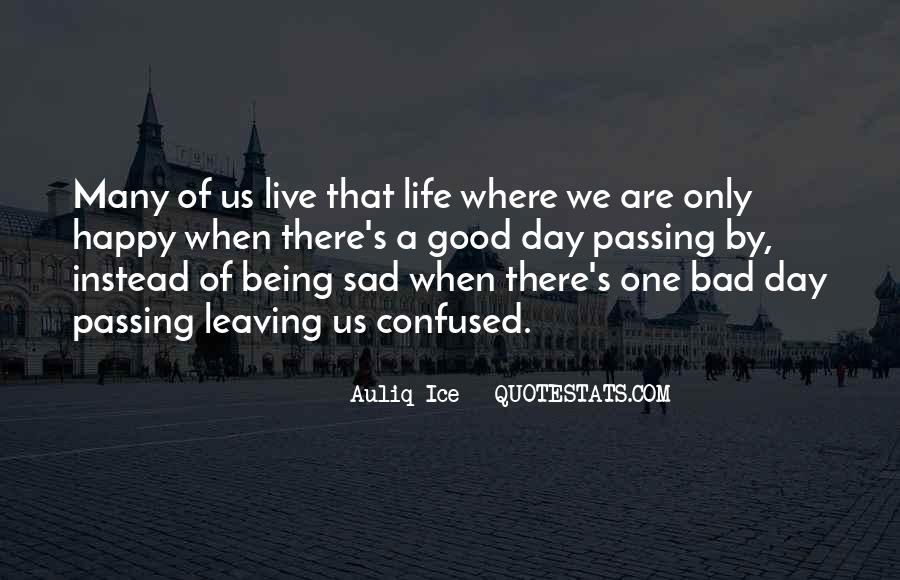 Quotes About Life Being Good And Happiness #144630