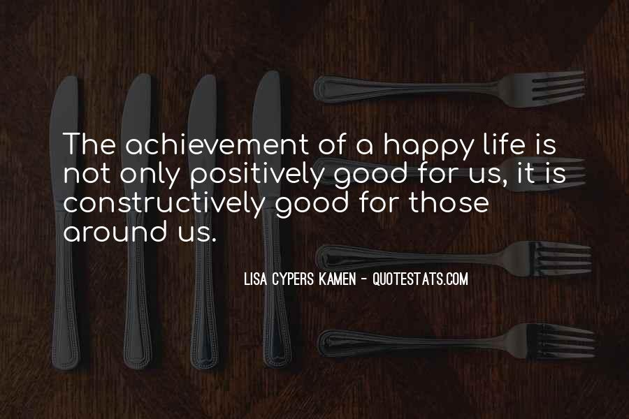 Quotes About Life Being Good And Happiness #1521788
