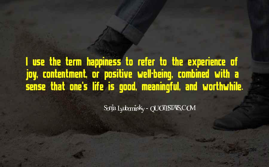 Quotes About Life Being Good And Happiness #645277