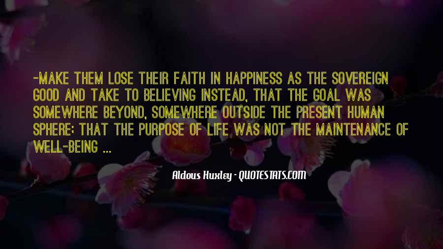 Quotes About Life Being Good And Happiness #651005