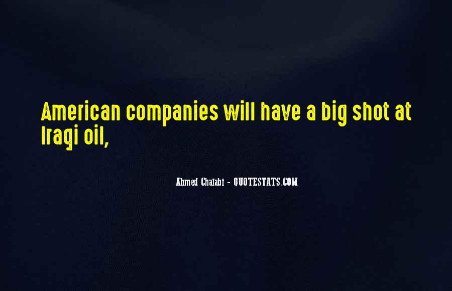 Quotes About Oil Companies #1769001